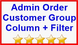 Admin Order Customer Group Column + Filter