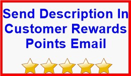 Send Description In Customer Rewards Points Email
