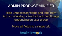 Hide Product Fields - Admin Product Minifier