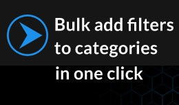 Bulk add filters to categories in one click