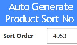 Auto Generate Product Sort Order / Number [ Work..