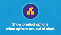 Show product options, when options are out of st..