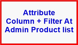 Attribute Column + Filter At Admin Product