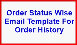 Order Status Wise Email Template For Order History