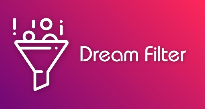 Dream Filter