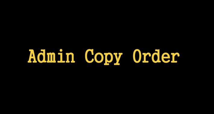 Admin Copy Order