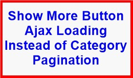 Show More Button Ajax Loading Instead of Categor..