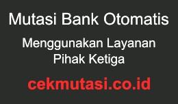 Mutasi Bank Otomatis Layanan Pihak Ketiga - cekm..