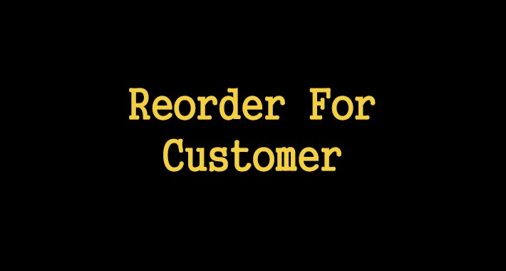 Reorder For Customer