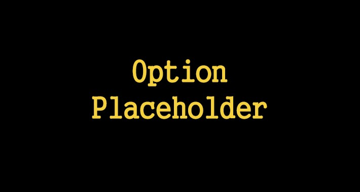 Options Placeholder