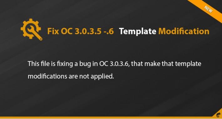 Fix OC 3.0.3.5 - 3.0.3.6 Template Modification