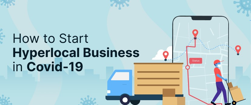 How To Start Hyperlocal Business in Covid-19