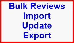 Bulk Reviews Import-Update-Export