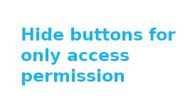 Hide buttons for only access permission