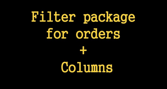 Filter package for orders + columns