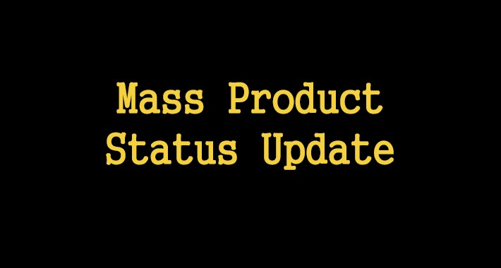 Mass Product Status Update