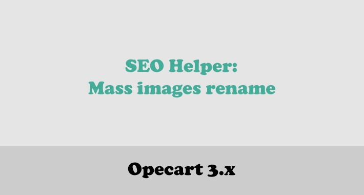 SEO Helper: Mass images rename