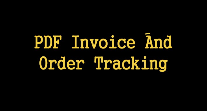 PDF Invoice َAnd Order Tracking