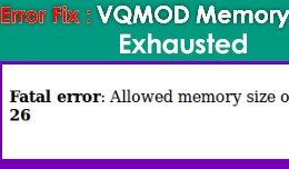 Error Fix : VQMOD Memory Exhausted