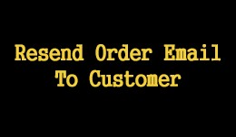 Resend Order Email To Customer