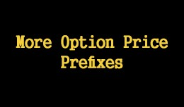 More Option Price Prefixes