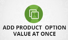Add all product option value at once