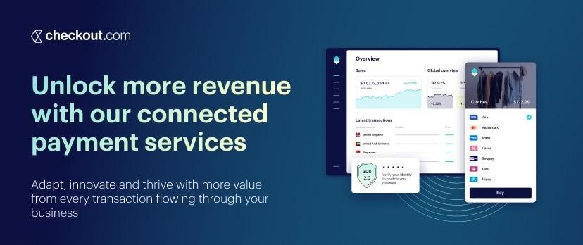 Unlock More Revenue with Checkout.com