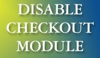 Checkout Disable Module