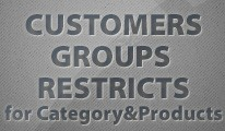 Customers Groups Restricts [Categories&Products]