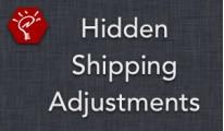 Hidden Shipping Adjustments