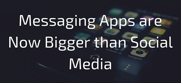 Messaging apps are now bigger than social media